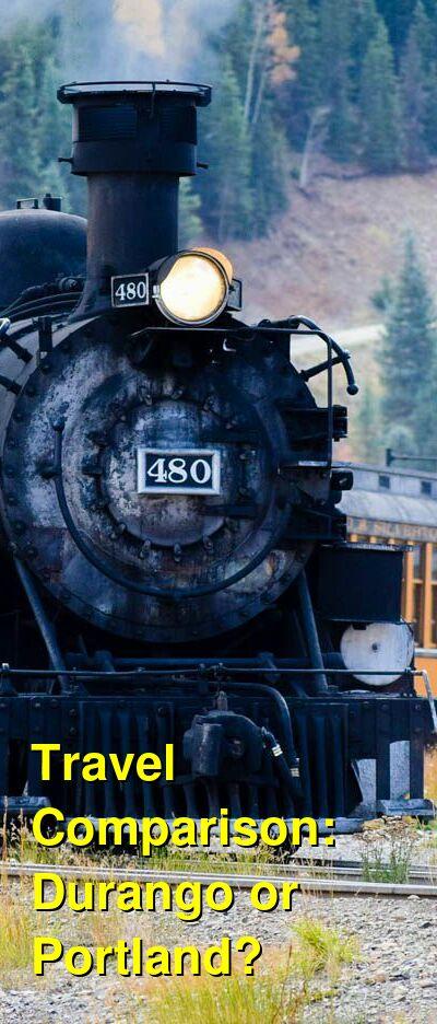 Durango vs. Portland Travel Comparison
