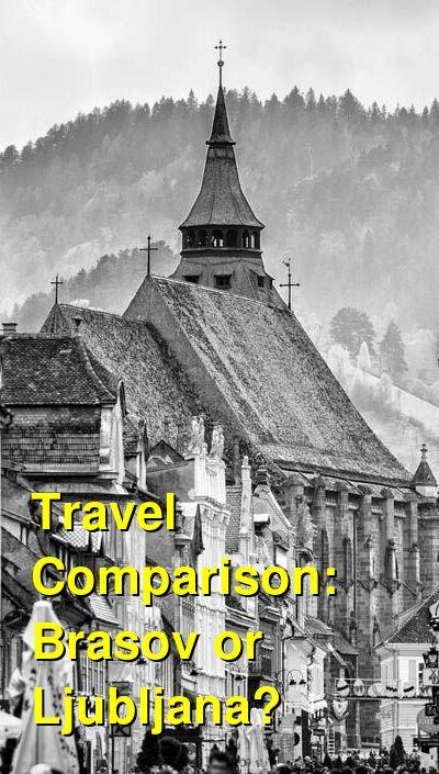 Brasov vs. Ljubljana Travel Comparison
