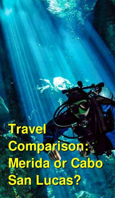 Merida vs. Cabo San Lucas Travel Comparison