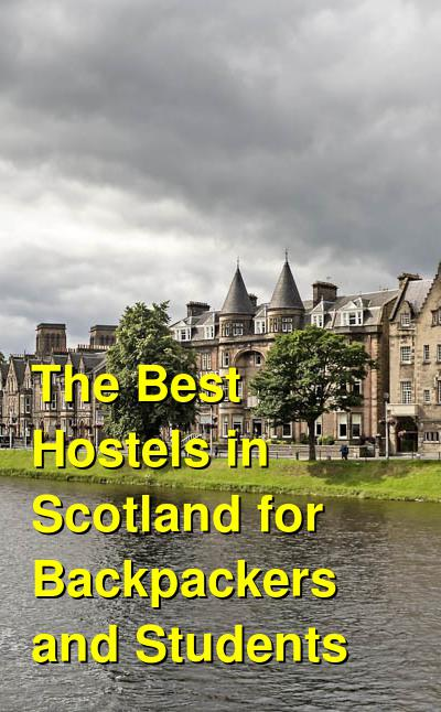 The Best Hostels in Scotland for Backpackers and Students | Budget Your Trip
