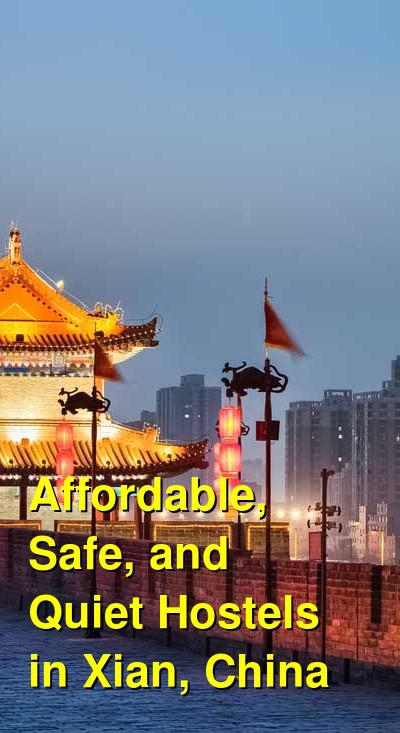 Affordable, Safe, and Quiet Hostels in Xian, China | Budget Your Trip