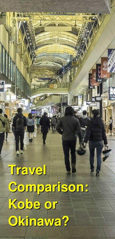 Kobe vs. Okinawa Travel Comparison