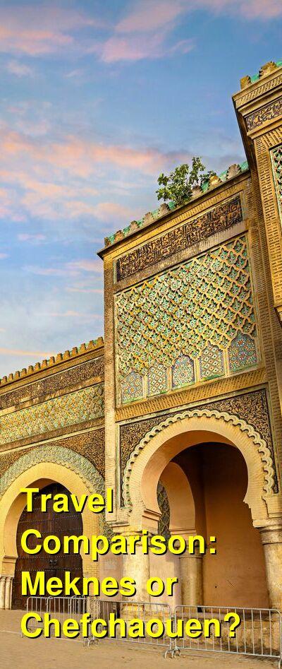 Meknes vs. Chefchaouen Travel Comparison
