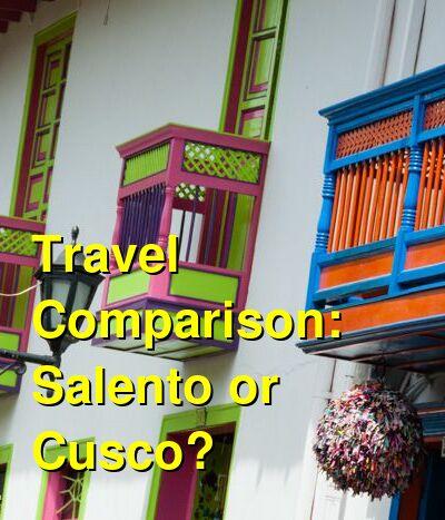 Salento vs. Cusco Travel Comparison