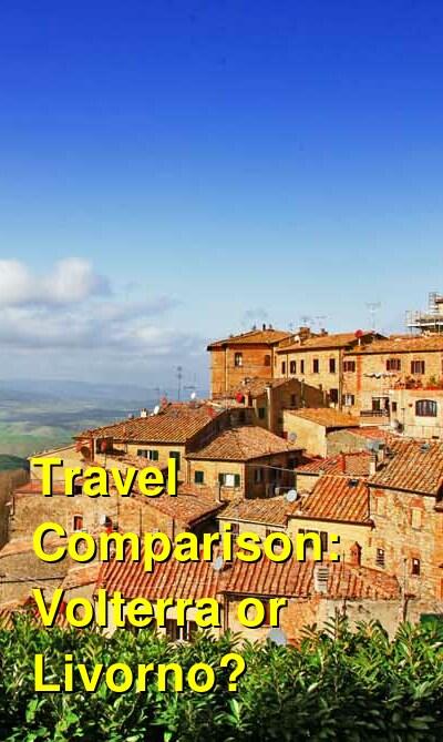 Volterra vs. Livorno Travel Comparison