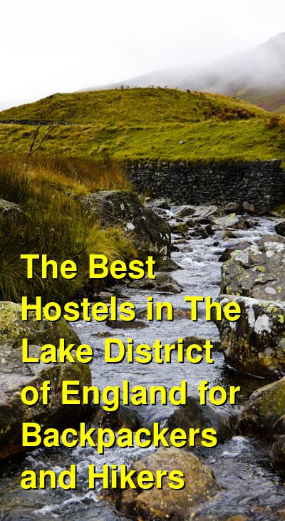 The Best Hostels in The Lake District of England for Backpackers and Hikers | Budget Your Trip