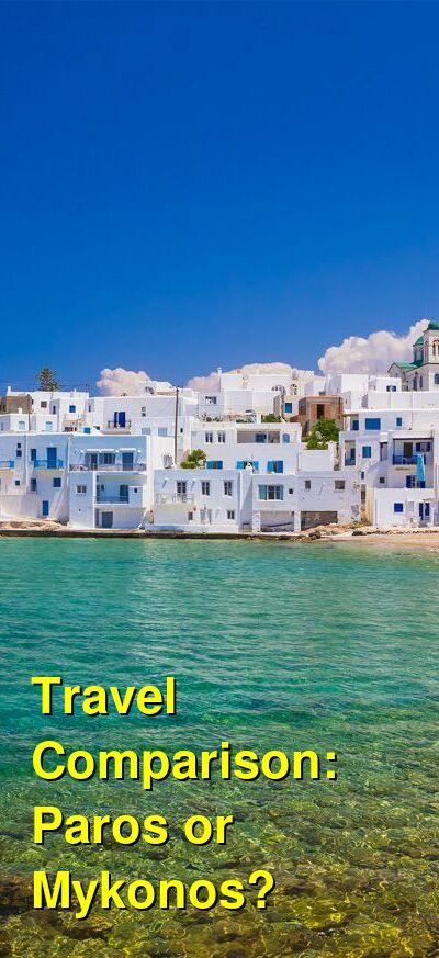 Paros vs. Mykonos Travel Comparison