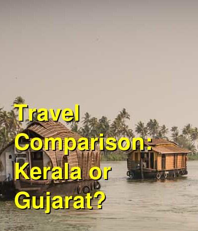 Kerala vs. Gujarat Travel Comparison