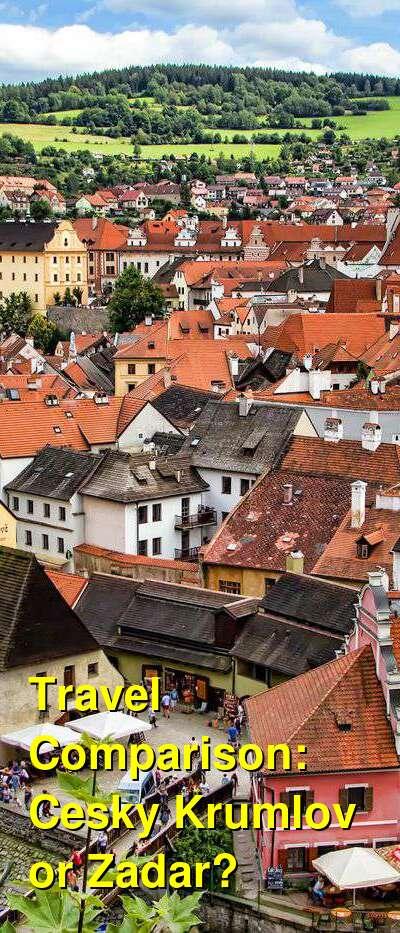 Cesky Krumlov vs. Zadar Travel Comparison