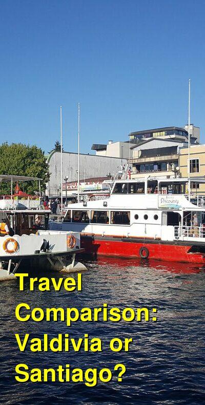 Valdivia vs. Santiago Travel Comparison
