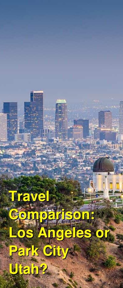 Los Angeles vs. Park City Utah Travel Comparison