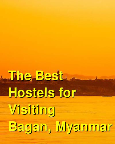 The Best Hostels for Visiting Bagan, Myanmar | Budget Your Trip