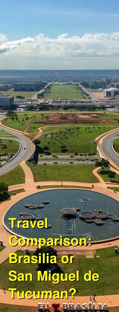 Brasilia vs. San Miguel de Tucuman Travel Comparison