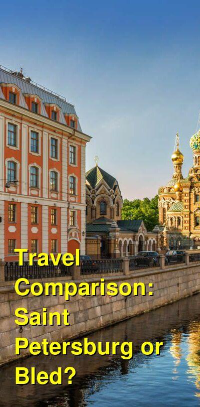 Saint Petersburg vs. Bled Travel Comparison