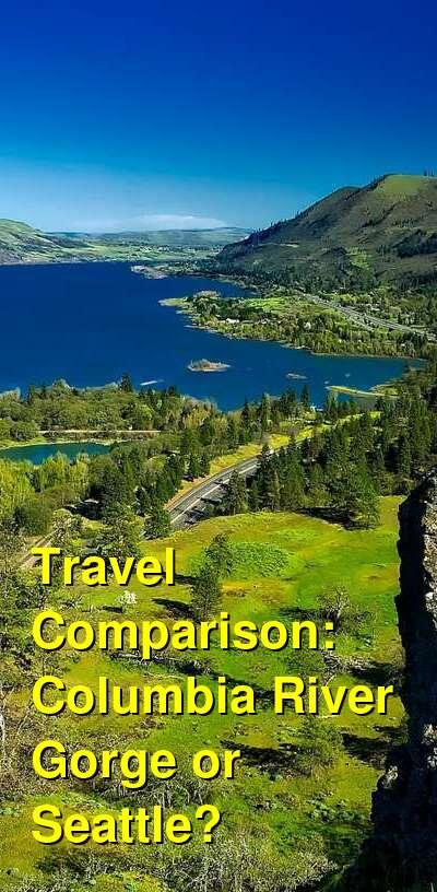 Columbia River Gorge vs. Seattle Travel Comparison