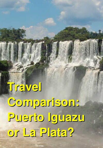 Puerto Iguazu vs. La Plata Travel Comparison