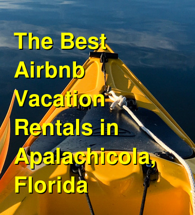 The Best Airbnb Vacation Rentals in Apalachicola, Florida (March 2021) | Budget Your Trip