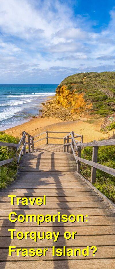 Torquay vs. Fraser Island Travel Comparison