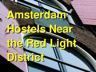 Amsterdam Hostels Near the Red Light District | Budget Your Trip