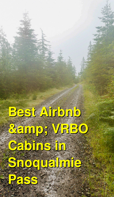 Best Airbnb & VRBO Cabins in Snoqualmie Pass | Budget Your Trip