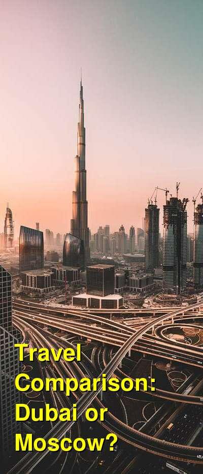 Dubai vs. Moscow Travel Comparison