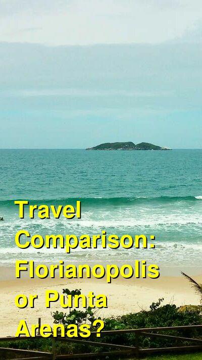 Florianopolis vs. Punta Arenas Travel Comparison