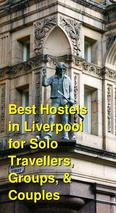 Best Hostels in Liverpool for Solo Travellers, Groups, & Couples | Budget Your Trip