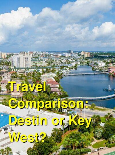 Destin vs. Key West Travel Comparison