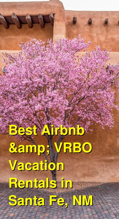 Best Airbnb & VRBO Vacation Rentals in Santa Fe, NM | Budget Your Trip
