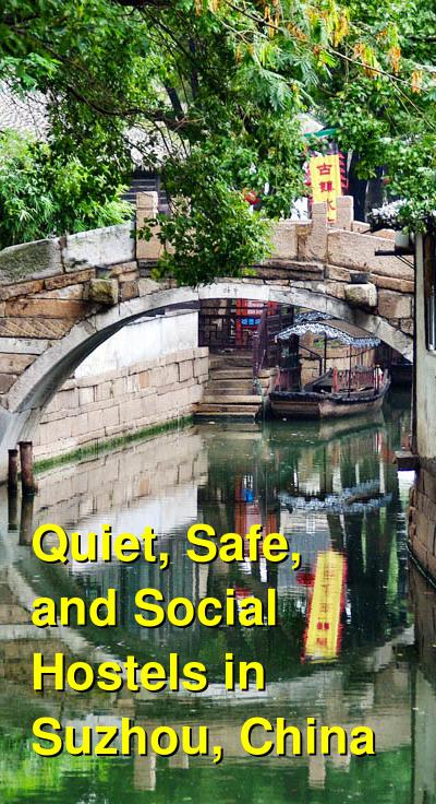 Quiet, Safe, and Social Hostels in Suzhou, China | Budget Your Trip