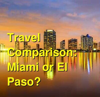 Miami vs. El Paso Travel Comparison