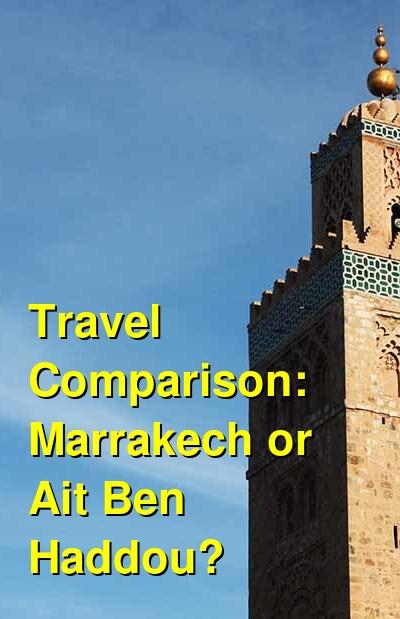 Marrakech vs. Ait Ben Haddou Travel Comparison