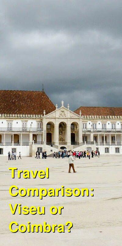 Viseu vs. Coimbra Travel Comparison