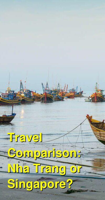Nha Trang vs. Singapore Travel Comparison