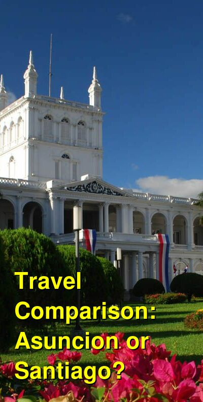 Asuncion vs. Santiago Travel Comparison