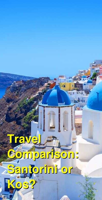 Santorini vs. Kos Travel Comparison
