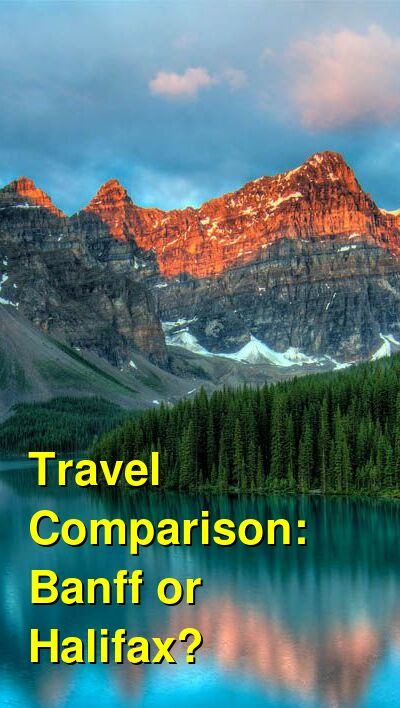 Banff vs. Halifax Travel Comparison