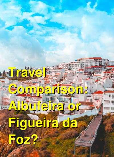 Albufeira vs. Figueira da Foz Travel Comparison