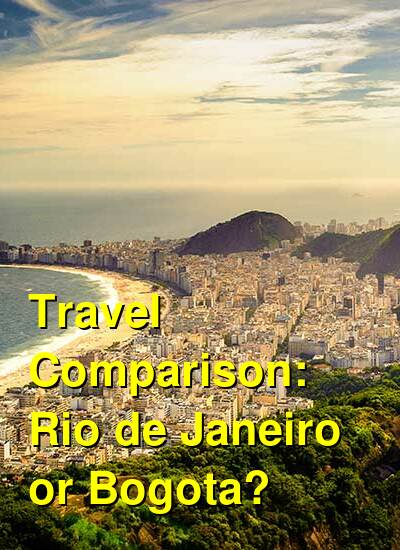 Rio de Janeiro vs. Bogota Travel Comparison
