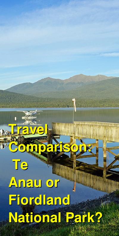 Te Anau vs. Fiordland National Park Travel Comparison