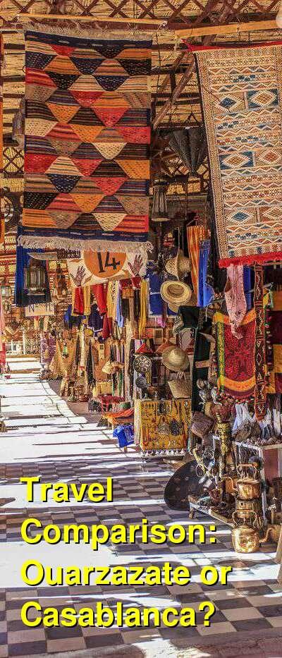 Ouarzazate vs. Casablanca Travel Comparison