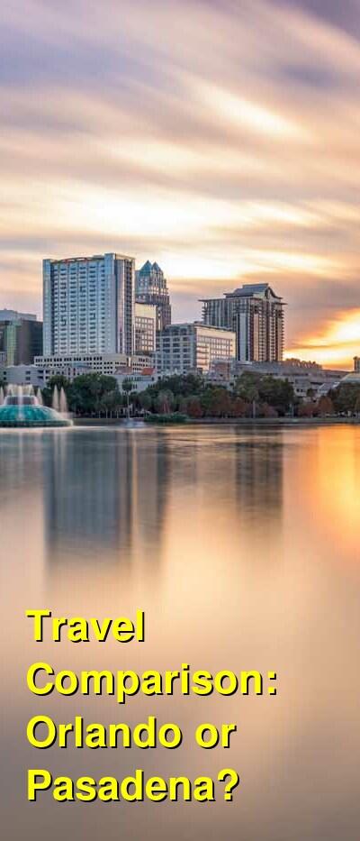 Orlando vs. Pasadena Travel Comparison