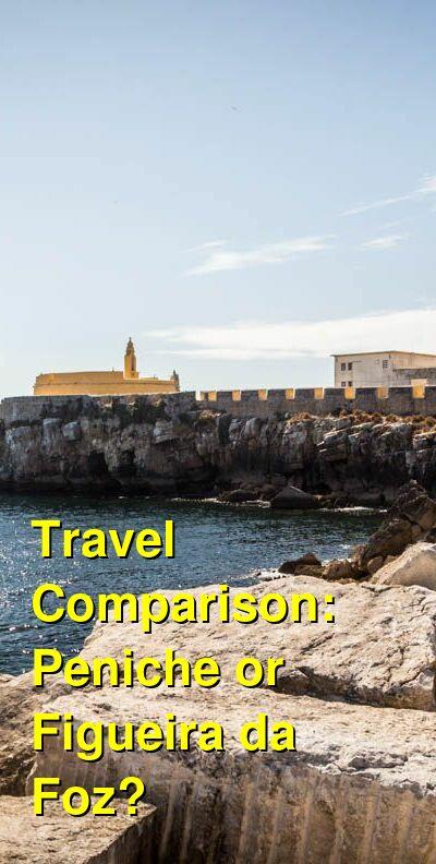 Peniche vs. Figueira da Foz Travel Comparison