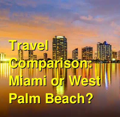 Miami vs. West Palm Beach Travel Comparison
