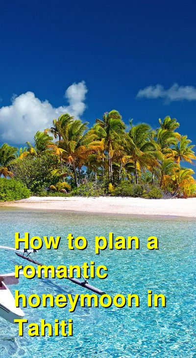 How to plan a romantic honeymoon in Tahiti | Budget Your Trip