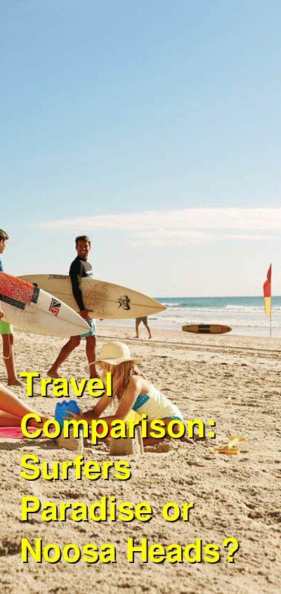 Surfers Paradise vs. Noosa Heads Travel Comparison