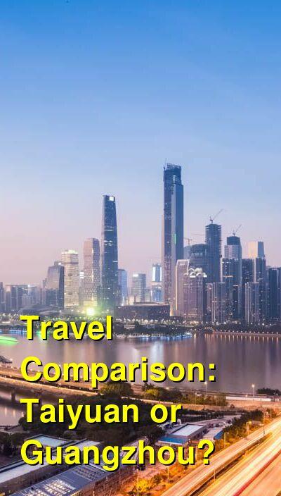 Taiyuan vs. Guangzhou Travel Comparison