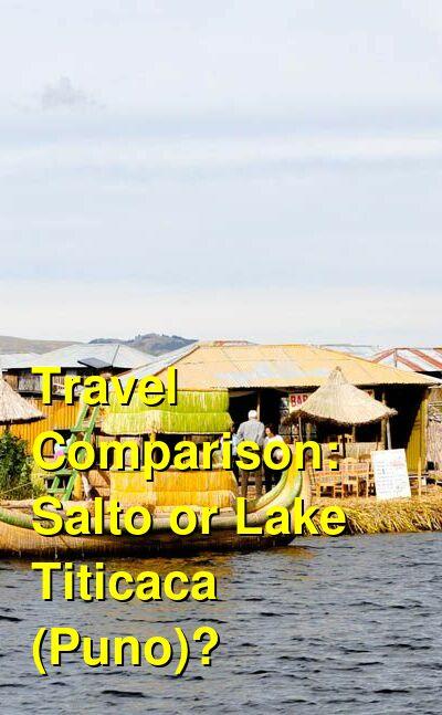 Salto vs. Lake Titicaca (Puno) Travel Comparison