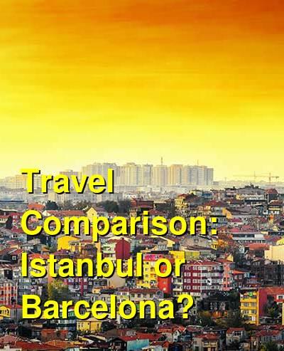 Istanbul vs. Barcelona Travel Comparison