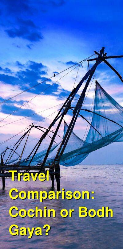 Cochin vs. Bodh Gaya Travel Comparison
